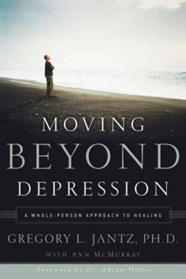 Moving Beyond Depression: A Whole-Person Approach to Healing - eBook  -     By: Dr. Gregory Jamtz