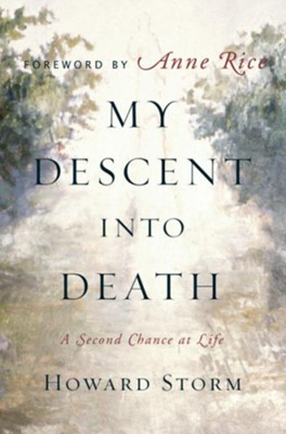 My Descent Into Death: A Second Chance at Life - eBook  -     By: Howard Storm