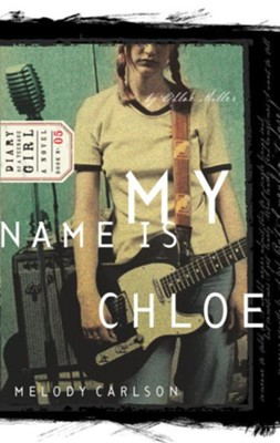 My Name Is Chloe: Diary Number 5 - eBook Diary of a Teenage Girl Series Chloe #5  -     By: Melody Carlson