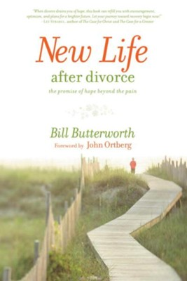 New Life After Divorce: The Promise of Hope Beyond the Pain - eBook  -     By: Bill Butterworth