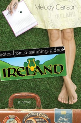 Notes from a Spinning Planet-Ireland - eBook  -     By: Melody Carlson