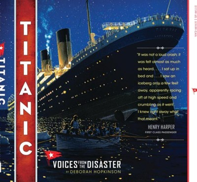 Titanic: Voices From the Disaster  -     By: Deborah Hopkinson
