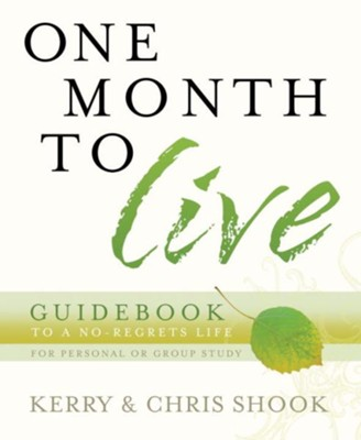 One Month to Live Guidebook: To a No-Regrets Life - eBook  -     By: Kerry Shook