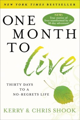 One Month to Live: Thirty Days to a No-Regrets Life - eBook  -     By: Kerry Shook, Chris Shook