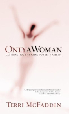Only a Woman: There's a Hero in the Heart of Every Woman - eBook  -     By: Terri McFaddin