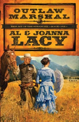 Outlaw Marshal - eBook Return of the Stranger Series #1  -     By: Al Lacy