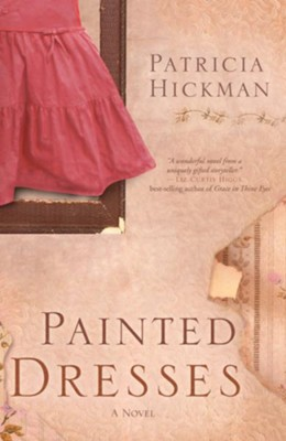 Painted Dresses: A Novel - eBook  -     By: Patricia Hickman