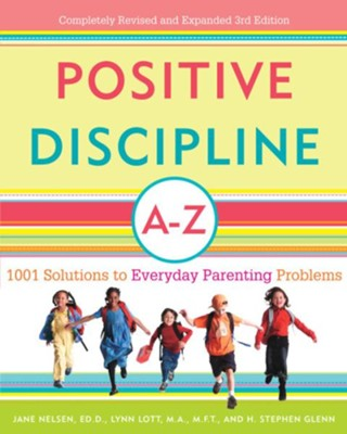 Positive Discipline A-Z: 1001 Solutions to Everyday Parenting Problems - eBook  -     By: Jane Nelsen