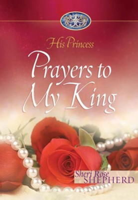 Prayers to My King - eBook  -     By: Sheri Rose Shepherd