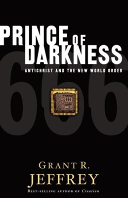 Prince of Darkness: Antichrist and the New World Order - eBook  -     By: Grant R. Jeffrey