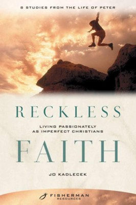 Reckless Faith: Living Passionately as Imperfect Christians - eBook  -     By: Jo Kadlecek
