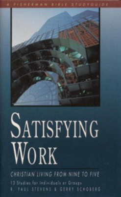 Satisfying Work: Christian Living from Nine to Five - eBook  -     By: Paul Stevens, Gerry Schoberg