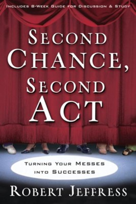 Second Chance, Second Act: Turning Your Messes into Successes - eBook  -     By: Robert Jeffress