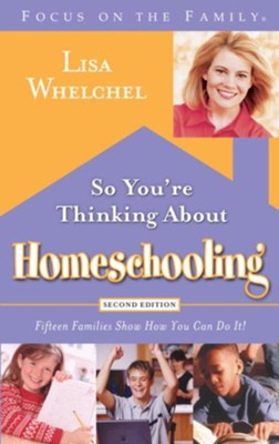 So You're Thinking About Homeschooling: Second Edition: Fifteen Families Show How You Can Do It - eBook  -     By: Lisa Whelchel