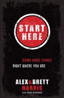 Start Here: Doing Hard Things Right Where You Are - eBook  -     By: Harris