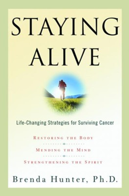 Staying Alive: Life-Changing Strategies for Surviving Cancer - eBook  -     By: Brenda Hunter