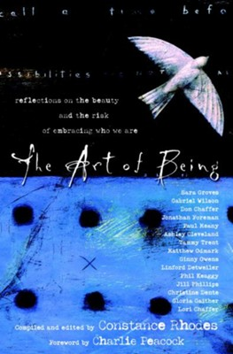 The Art of Being: Reflections on the Beauty and the Risk of Embracing Who We Are - eBook  -     By: Constance Rhodes