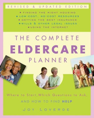 The Complete Eldercare Planner, Revised and Updated Edition: Where to Start, Which Questions to Ask, and How to Find Help - eBook  -     By: Joy Loverde