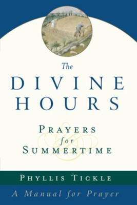 The Divine Hours: Prayers for Summertime - eBook  -     By: Phyllis Tickle