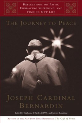 The Journey to Peace: Reflections on Faith, Embracing Suffering, and Finding New Life - eBook  -     By: Joseph Cardinal Bernardin