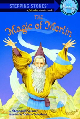 The Magic of Merlin - eBook  -     By: Stephanie Spinner