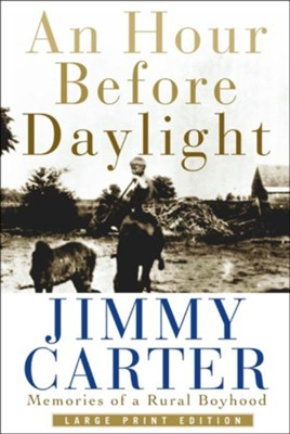 An Hour Before Daylight: Large Print   -     By: Jimmy Carter