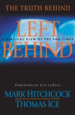 The Truth Behind Left Behind: A Biblical View of the End Times - eBook  -     By: Mark Hitchcock, Thomas Ice