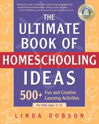 The Ultimate Book of Homeschooling Ideas: 500+ Fun and Creative Learning Activities for Kids Ages 3-12 - eBook  -     By: Linda Dobson