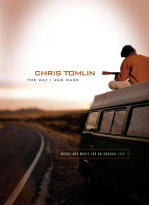 The Way I Was Made: Words and Music for an Unusual Life - eBook  -     By: Chris Tomlin