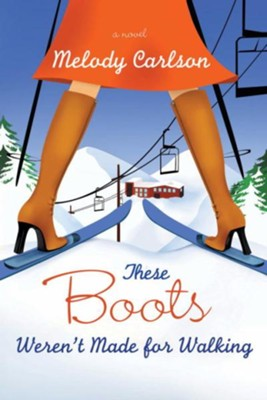 These Boots Weren't Made for Walking - eBook  -     By: Melody Carlson