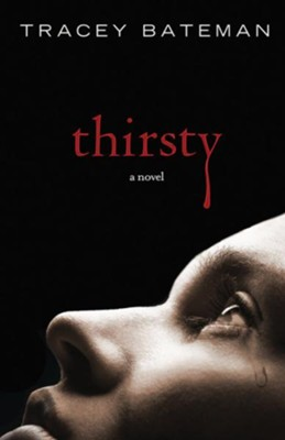Thirsty: A Novel - eBook  -     By: Tracey Bateman