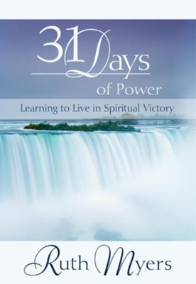 Thirty-One Days of Power: Learning to Live in Spiritual Victory - eBook  -     By: Ruth Myers, Warren Myers