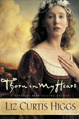 Thorn in My Heart - eBook Lowlands of Scotland Series #1  -     By: Liz Curtis Higgs