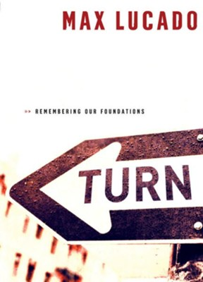 Turn: Remembering Our Foundations - eBook  -     By: Max Lucado