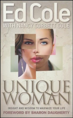 Unique Woman: Insight and Wisdom to Maximize Your Life  -     By: Edwin Louis Cole, Nancy Corbett Cole