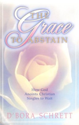 The Grace to Abstain   -     By: D'Bora Schrett