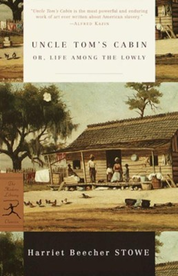 Uncle Tom's Cabin: (A Modern Library E-Book) - eBook  -     By: Harriet Beecher Stowe