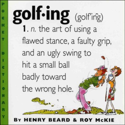 Golfing (Humor Dictionary)   -     By: Henry Beard, Roy McKie