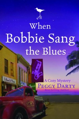 When Bobbie Sang the Blues - eBook  -     By: Peggy Darty