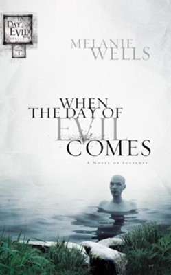 When the Day of Evil Comes (Day of Evil Series #1): A Novel of Suspense - eBook  -     By: Melanie Wells