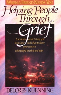 Helping People Through Grief   -     By: Delores Kuenning