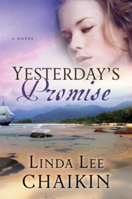 Yesterday's Promise - eBook East of the Sun Series #2  -     By: Linda Lee Chaikin