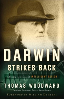 Darwin Strikes Back: Defending the Science of Intelligent Design - eBook  -     By: Thomas Woodward