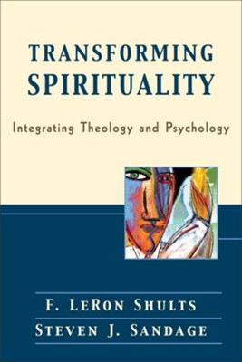 Transforming Spirituality: Integrating Theology and Psychology - eBook  -     By: F. LeRon Shults, Steven J. Sandage