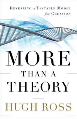 More Than a Theory: Revealing a Testable Model for Creation - eBook  -     By: Hugh Ross
