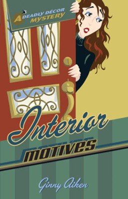 Interior Motives   EBook   By: Ginny Aiken