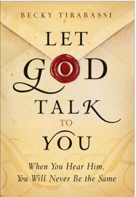 Let God Talk to You: When You Hear Him, You Will Never Be the Same - eBook  -     By: Becky Tirabassi