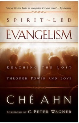 Spirit-Led Evangelism: Reaching the Lost through Love and Power - eBook  -     By: Che Ahn