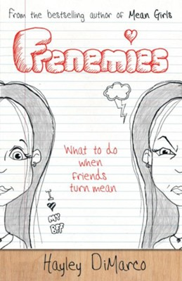 Frenemies: What to Do When Friends Turn Mean - eBook  -     By: Hayley DiMarco