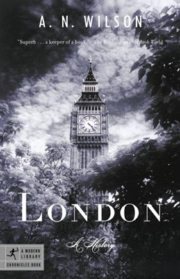 London: A History - eBook  -     By: A.N. Wilson